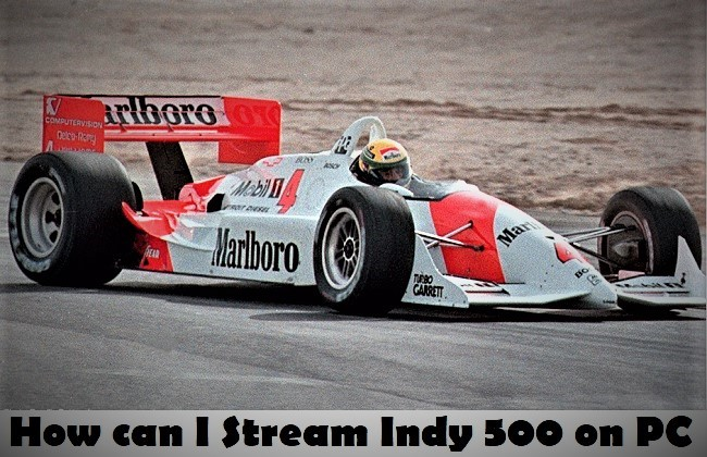 How can I Stream Indy 500 on PC