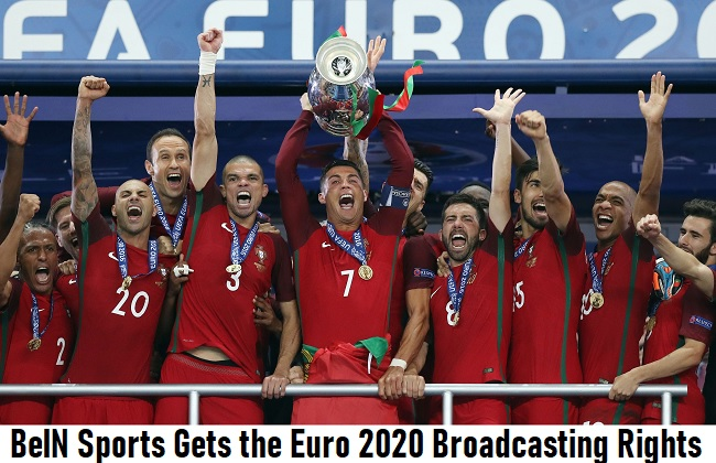BeIN Sports Gets the Euro 2020 Broadcasting Rights